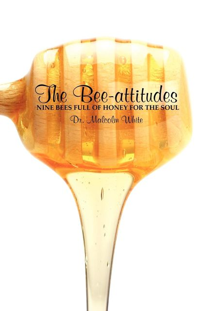 Bee-Attitudes, The, Malcolm White