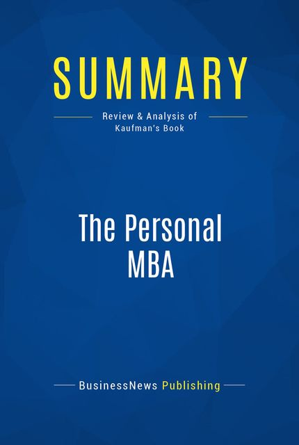 Summary : The Personal Mba – Josh Kaufman by BusinessNews