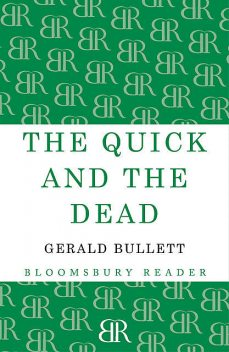 The Quick and the Dead, Gerald Bullett