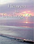 Heaven Is Guiding Me, Lorraine Holloway-White