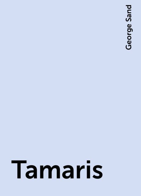 Tamaris, George Sand