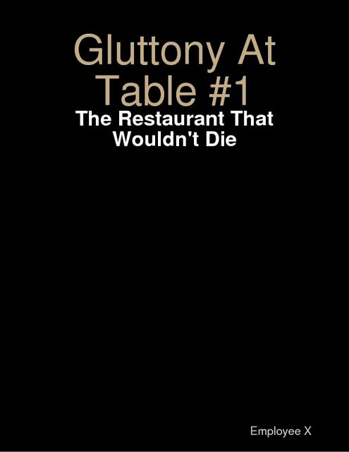 Gluttony At Table #1: The Restaurant That Wouldn't Die, Employee X