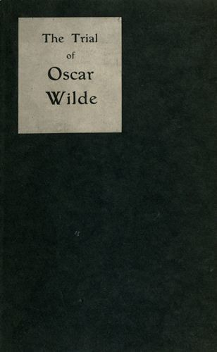 The Trial of Oscar Wilde, from the Shorthand Reports, Charles Grolleau