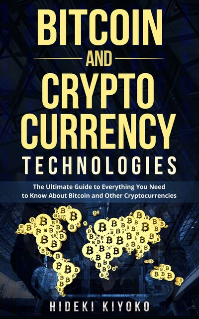 Bitcoin and Cryptocurrency Technologies, Hideki Kiyoko