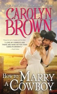 How to Marry a Cowboy, Carolyn Brown