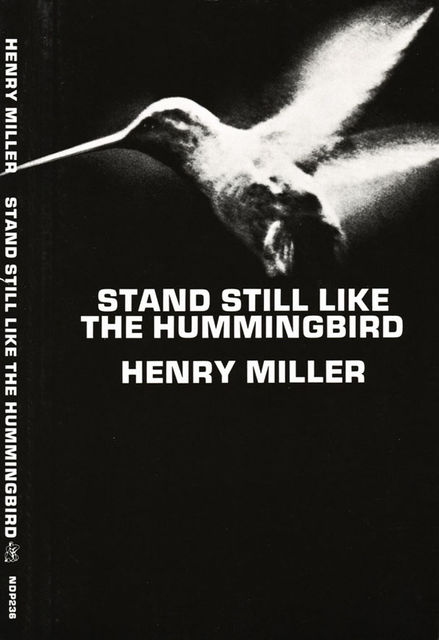 Stand Still Like the Hummingbird, Henry Miller
