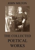 The Collected Poetical Works of John Milton, John Milton