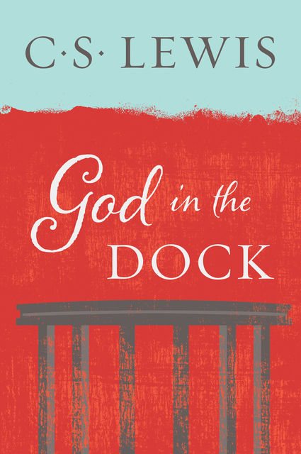 God in the Dock, Clive Staples Lewis