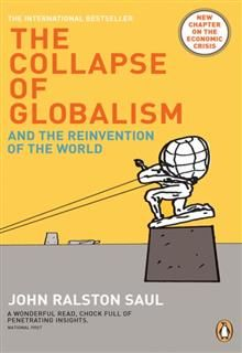 The Collapse of Globalism, John Saul