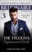 Billionaire Romance: The Tycoon's Replacement Bride – Part 3, Montana Night