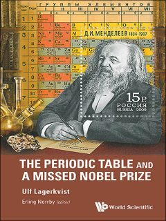 The Periodic Table and a Missed Nobel Prize, Ulf Lagerkvist