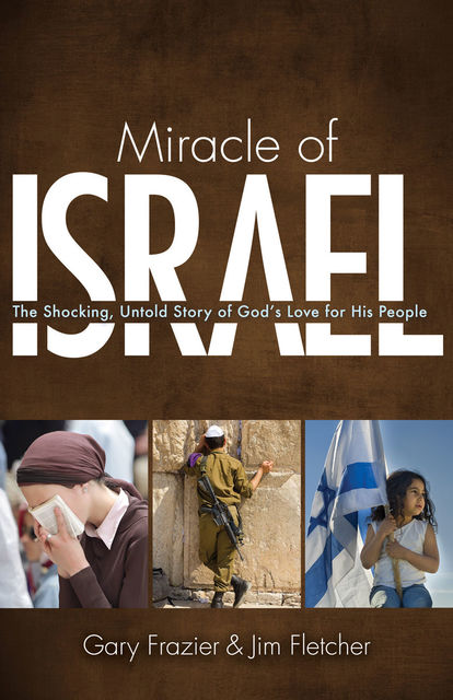 Miracle of Israel, Gary Frazier, Jim Fletcher