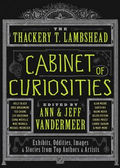 The Thackery T. Lambshead Cabinet of Curiosities, Jeff Vandermeer, Ann VanderMeer