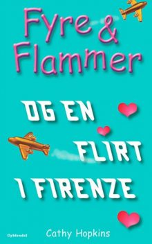 Fyre & Flammer 9 – og en flirt i Firenze, Cathy Hopkins