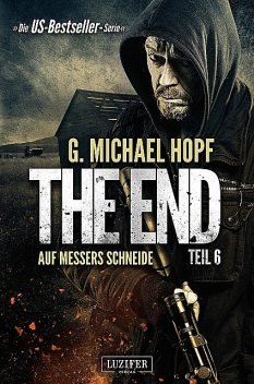 AUF MESSERS SCHNEIDE (The End 6), G.Michael Hopf