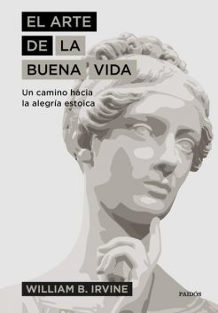El arte de la buena vida, William B. Irvine