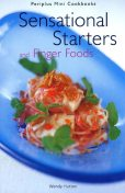 Sensational Starters and Finger Foods, Wendy Hutton