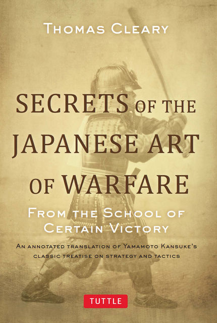Secrets of the Japanese Art of Warfare, Thomas Cleary