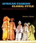 African Fashion, Global Style, Victoria L.Rovine