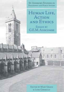 Human Life, Action and Ethics, G.E. M. Anscombe