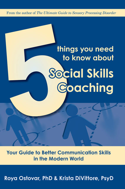 5 Things You Need to Know About Social Skills Coaching, Roya Ostovar, Krista DiVittore