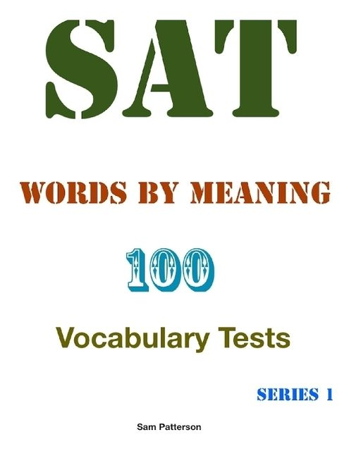 Sat Words By Meaning – 100 Vocabulary Tests – Series 1, Sam Patterson
