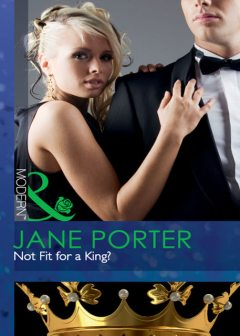 Not Fit for a King?, Jane Porter
