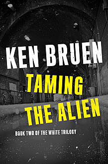 Taming the Alien, Ken Bruen