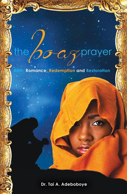 The Boaz Prayer, Tai A Adeboboye