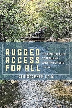 Rugged Access for All, Christopher Kain
