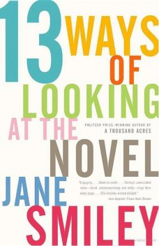 13 Ways of Looking at the Novel, Jane Smiley