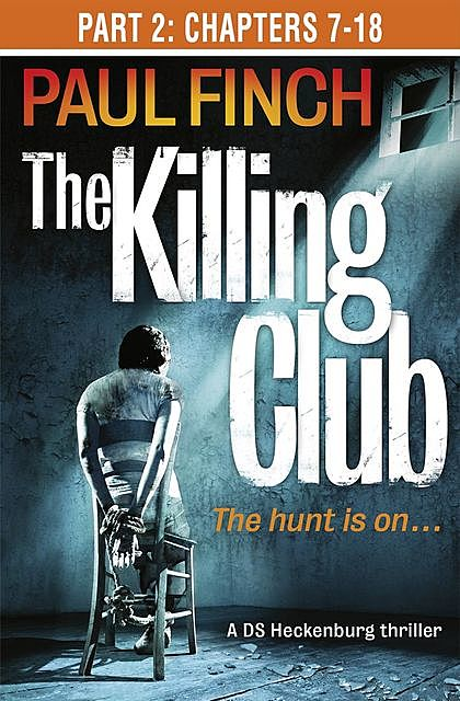 The Killing Club (Part Two: Chapters 7–18), Paul Finch
