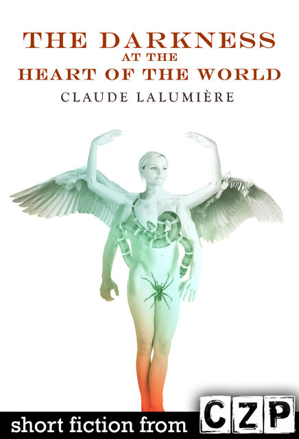 The Darkness at the Heart of the World, Claude Lalumiere
