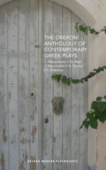 The Oberon Anthology of Contemporary Greek Plays, Akis Dimou, Charalampos Giannou, Lena Kitsopoulou, Nina Rapi, Yannis Mavritsakis