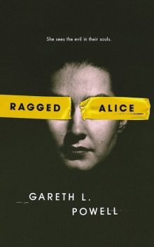 Ragged Alice, Gareth L. Powell