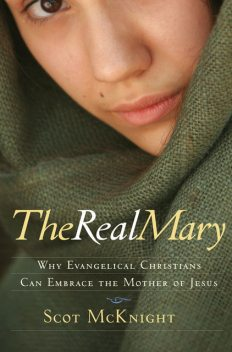 The Real Mary, Scot McKnight