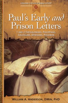 Paul's Early and Prison Letters, DMin, William A.Anderson