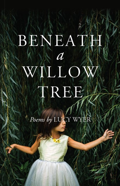 Beneath a Willow Tree, Lucy Wyer