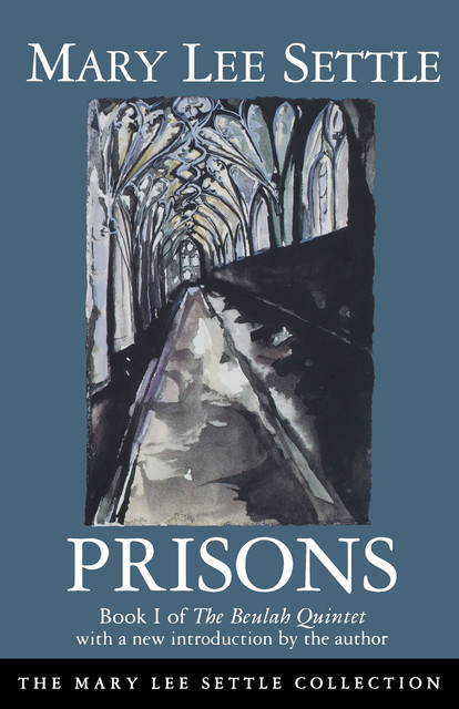 Prisons, Mary Lee Settle