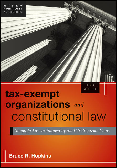 Tax-Exempt Organizations and Constitutional Law, Bruce R.Hopkins