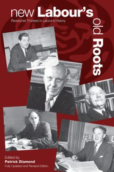 New Labour's Old Roots, Patrick Diamond