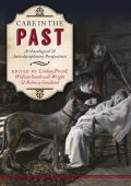 Care in the Past, Lindsay Powell, Rebecca Gowland, William Southwell-Wright