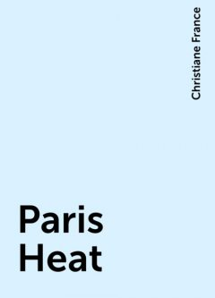 Paris Heat, Christiane France