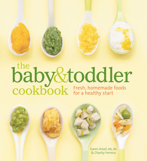 The Baby and Toddler Cookbook, Ferreira Charity, Karen Ansel