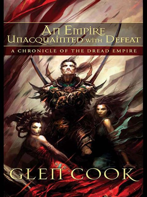 An Empire Unacquainted with Defeat, Glen Cook