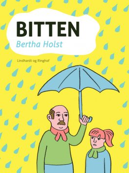 Bitten, Bertha Holst