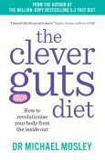 The Clever Guts Diet, Michael Mosley