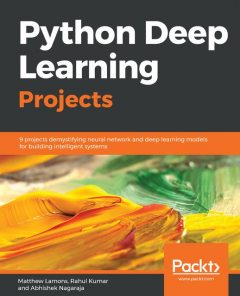 Python Deep Learning Projects, Matthew Lamons