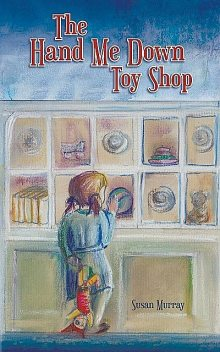 The Hand Me Down Toy Shop, Susan Murray