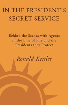 In the President's Secret Service, Ronald Kessler